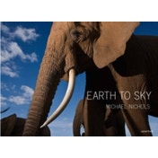 Earth to Sky: Among Africa's Elephants : A Species in Crisis