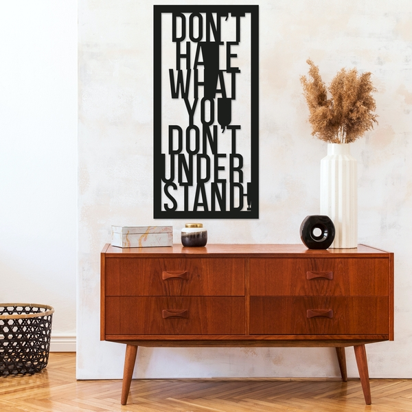 Don't Hate What You Don't Understand Black Decorative Metal Wall Accessory