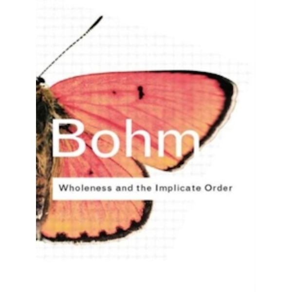 Wholeness and the Implicate Order by David Bohm (Paperback, 2002)