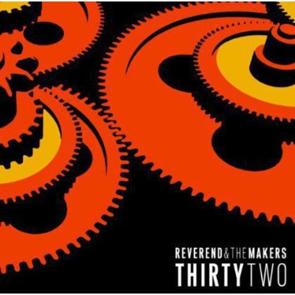 Reverend and the Makers - ThirtyTwo Vinyl