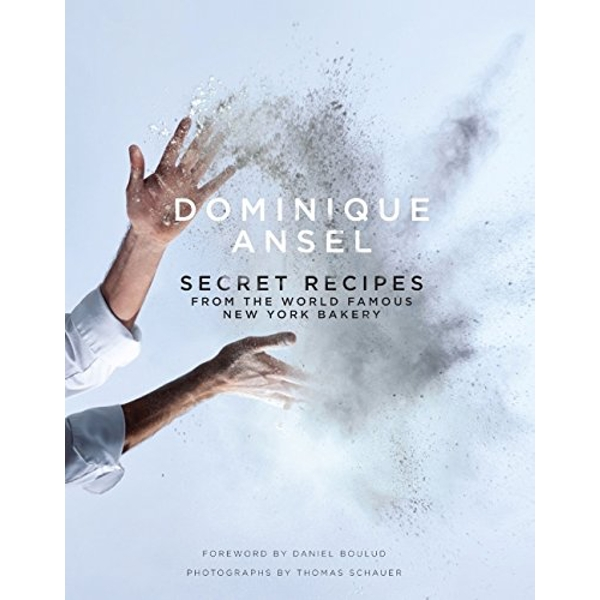Dominique Ansel: Secret Recipes from the World Famous New York Bakery by Dominique Ansel (Hardback, 2015)