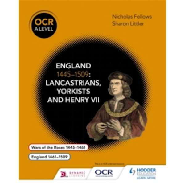 OCR A Level History: England 1445-1509: Lancastrians, Yorkists and Henry VII by Sharon Littler, Nicholas Fellows (Paperback, 2015)