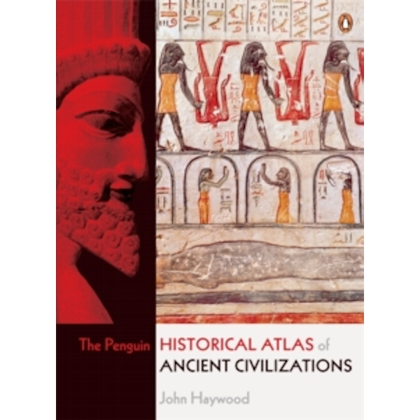 The Penguin Historical Atlas of Ancient Civilizations by John Haywood (Paperback, 2005)