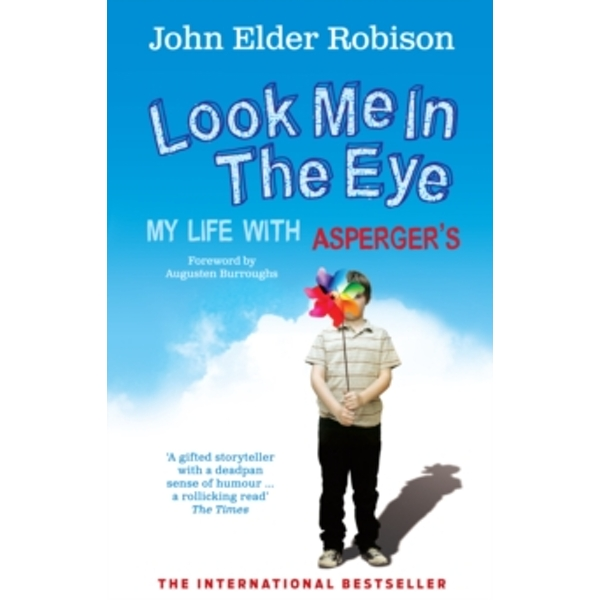 Look Me in the Eye: My Life with Asperger's by John Elder Robison (Paperback, 2009)