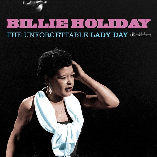 Billie Holiday - The Unforgettable Lady Day (Gatefold Packaging. Photographs By William Claxton) Vinyl