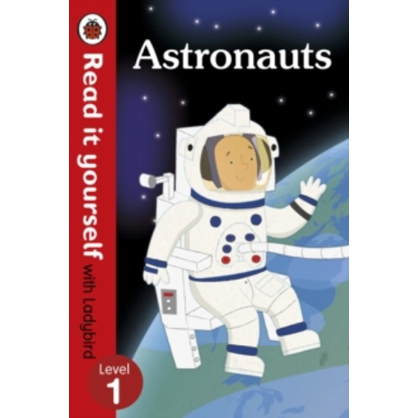 Astronauts - Read it yourself with Ladybird: Level 1 (non-fiction) Paperback