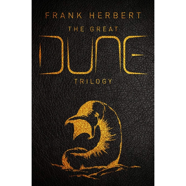 The Great Dune Trilogy Dune, Dune Messiah, Children of Dune Hardback 2018
