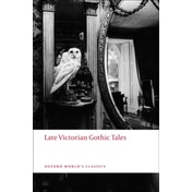 Late Victorian Gothic Tales by Oxford University Press (Paperback, 2009)