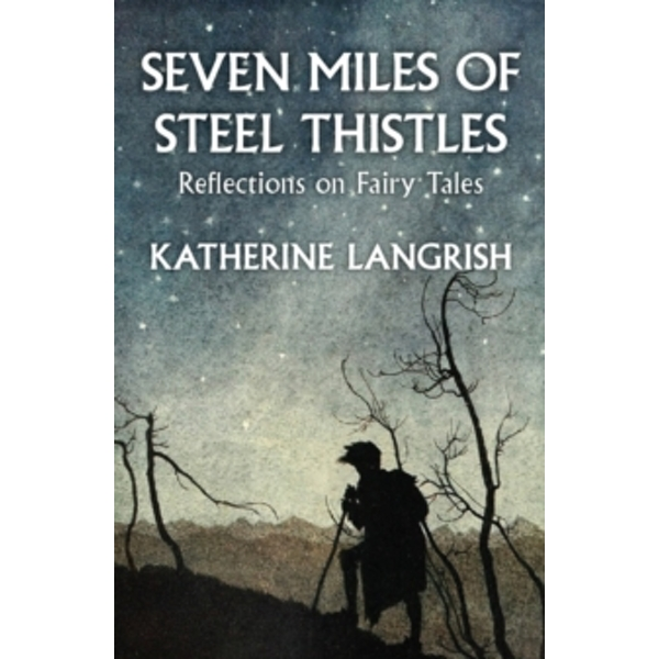 Seven Miles of Steel Thistles : Essays on Fairy Tales