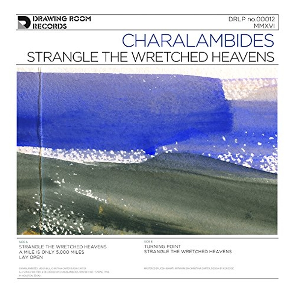 Charalambides - Strangle The Wretched Heavens Vinyl
