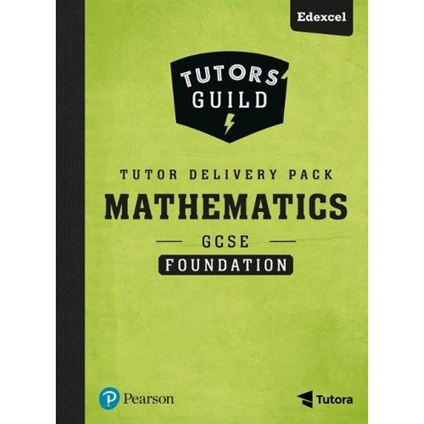 Tutors' Guild GCSE (9-1) Edexcel Mathematics Foundation Tutor Delivery Pack  Mixed media product 2017