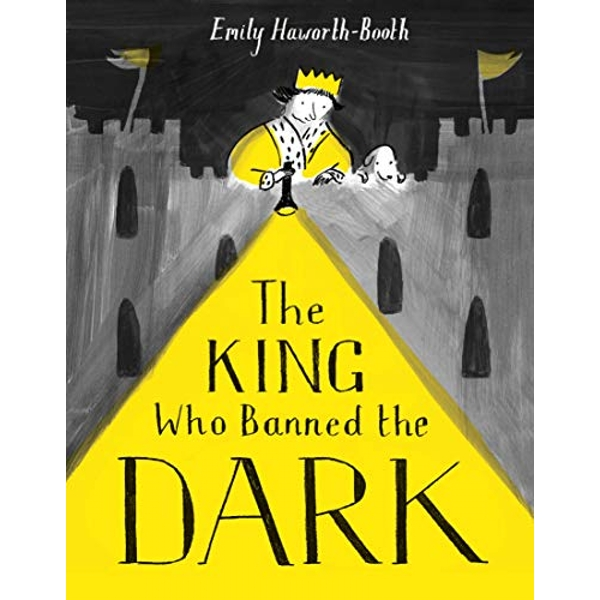 The King Who Banned the Dark  Paperback / softback 2018