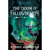 The Doom of Fallowhearth: A Descent: Journeys in the Dark Novel by Robbie MacNiven (Paperback, 2020)