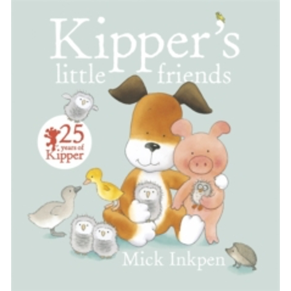 Kipper's Little Friends by Mick Inkpen (Paperback, 2015)