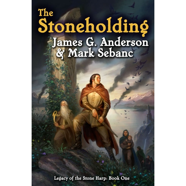 The Stoneholding by Mark Sebanc, James Anderson (Paperback, 2009)
