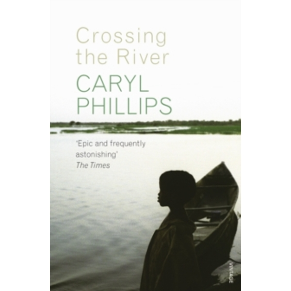Crossing the River by Caryl Phillips (Paperback, 2006)