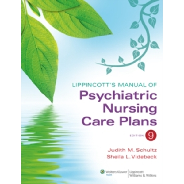 Lippincott's Manual of Psychiatric Nursing Care Plans by Judith M. Schultz, Sheila L. Videbeck (Paperback, 2012)