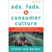 Ads, Fads, and Consumer Culture: Advertising's Impact on American Character and Society by Arthur Asa Berger (Paperback, 2015)