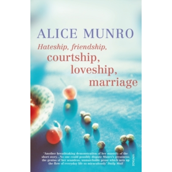 Hateship, Friendship, Courtship, Loveship, Marriage by Alice Munro (Paperback, 2002)
