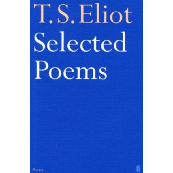 Selected Poems of T. S. Eliot by T. S. Eliot (Paperback, 1954)