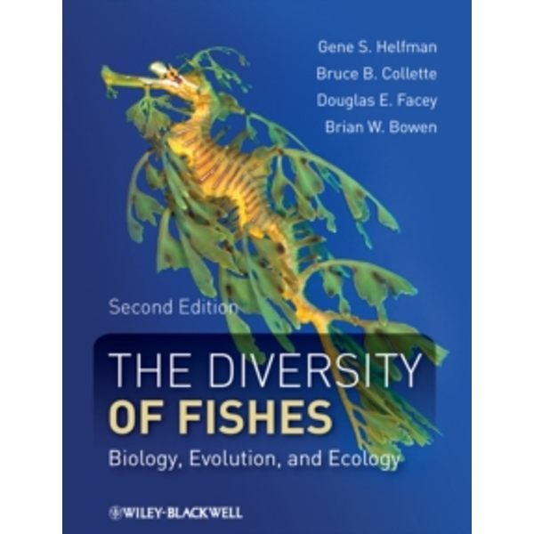 The Diversity of Fishes : Biology, Evolution, and Ecology