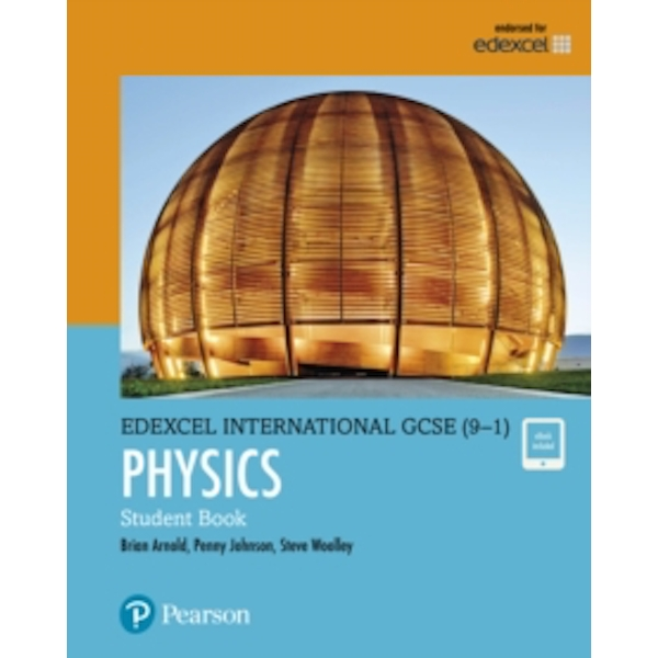 Edexcel International GCSE (9-1) Physics Student Book: print and ebook bundle by Brian Arnold, Steve Woolley, Penny Johnson (Mixed media product, 2017)