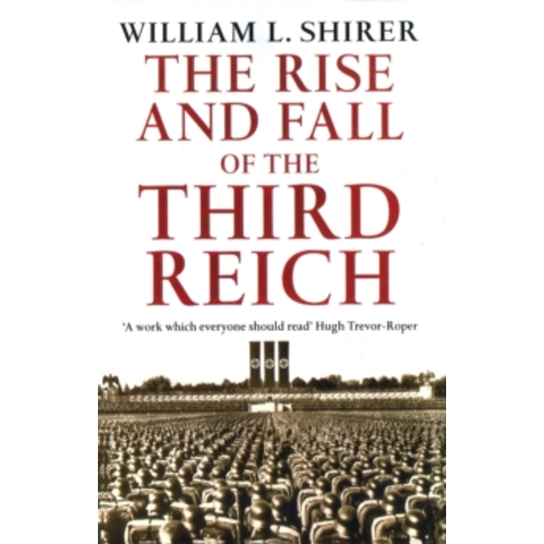 Rise And Fall Of The Third Reich by William L. Shirer (Paperback, 1991)