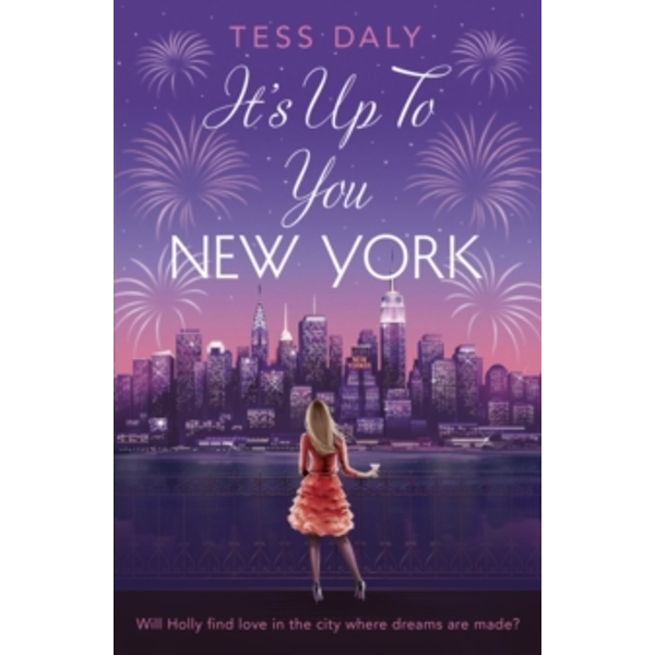 It's Up to You, New York : Will Holly Find Love in the City Where Dreams are Made?
