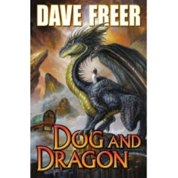 Dog and Dragon by Dave Freer (Book, 2013)