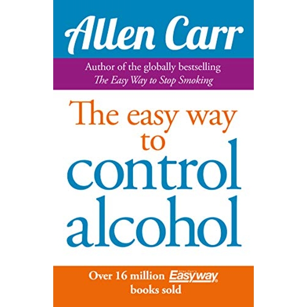 Allen Carr's Easyway to Control Alcohol by Allen Carr (Paperback, 2009)
