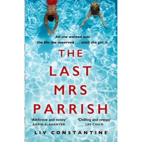 The Last Mrs Parrish : An Addictive Psychological Thriller with a Shocking Twist!