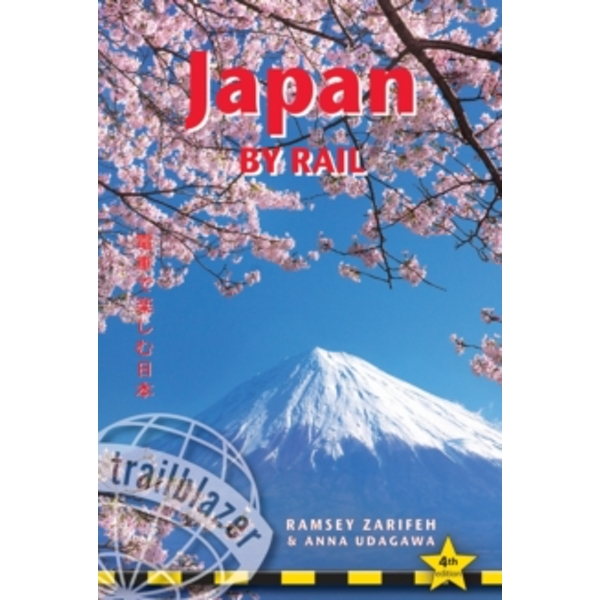 Japan by Rail : Includes Rail Route Guide and 30 City Guides