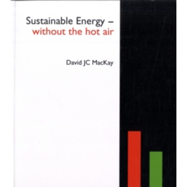 Sustainable Energy - without the hot air : 2 (Paperback, 2008)