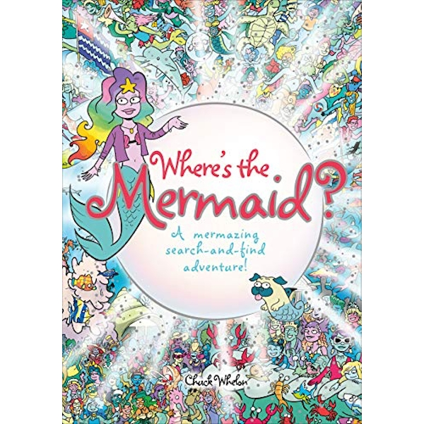 Where's the Mermaid A Mermazing Search-and-Find Adventure Paperback / softback 2018