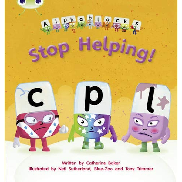 Phonics Bug Set 12 Alphablocks Stop Helping! by Catherine Baker (Paperback, 2011)