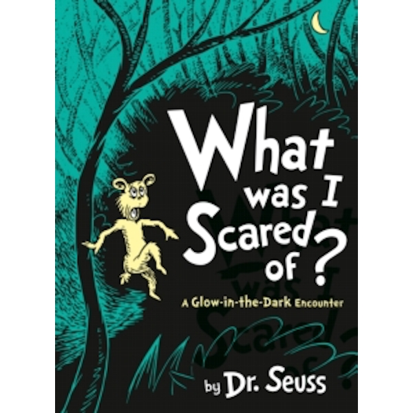What Was I Scared Of? by Dr. Seuss (Hardback, 2017)