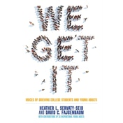 We Get it: Voices of Grieving College Students and Young Adults by David C. Fajgenbaum, Heather L. Servaty-Seib (Paperback, 2015)
