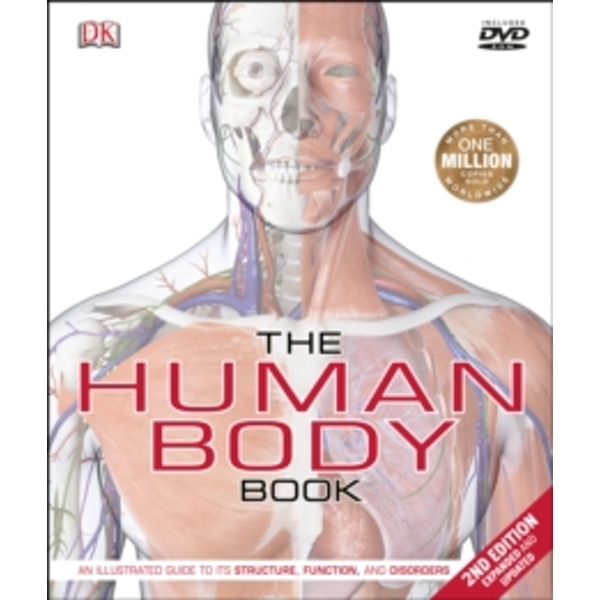 The Human Body Book : An Illustrated Guide to its Structure, Function, and Disorders