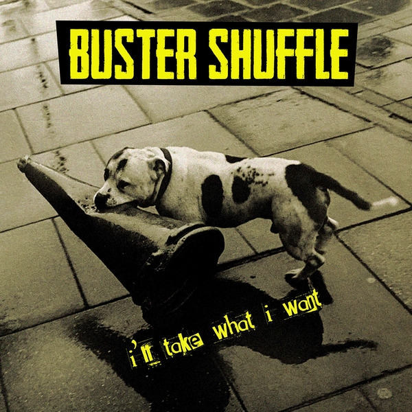 Buster Shuffle - ILl Take What I Want Vinyl