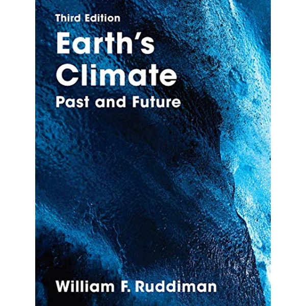 Earth's Climate Past and Future Paperback / softback 2013