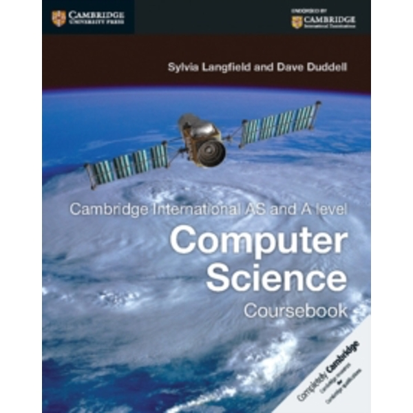 Cambridge International AS and A Level Computer Science Coursebook by Sylvia Langfield, Dave Duddell (Paperback, 2015)
