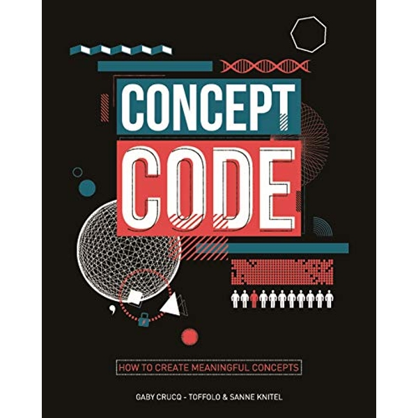 Concept Coding: Through design and content by Sanne Knitel, Gaby Crucq-Toffolo (Paperback, 2016)