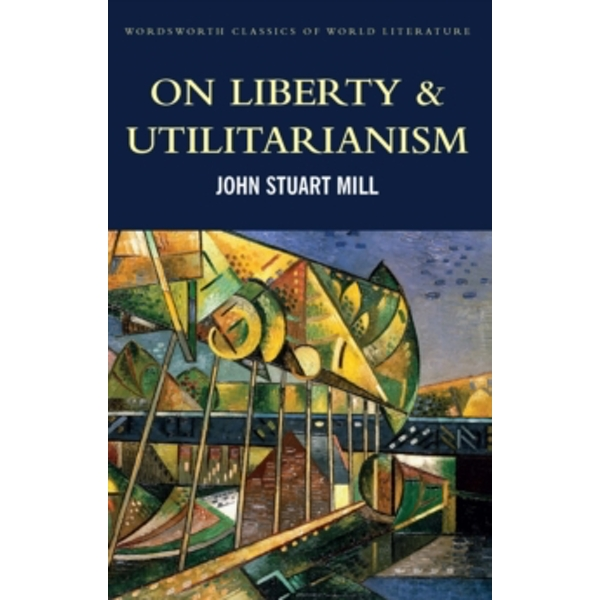 On Liberty & Utilitarianism by John Stuart Mill (Paperback, 2016)