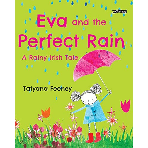Eva and the Perfect Rain A Rainy Irish Tale Hardback 2019