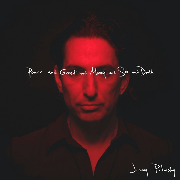 Jonny Polonsky - Power and Greed and Money and Sex and Death Vinyl