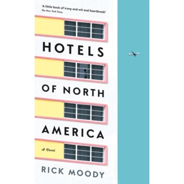 Hotels of North America : A novel Hardcover