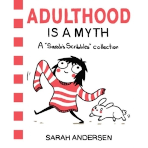 Adulthood Is a Myth : A Sarah's Scribbles Collection : 1