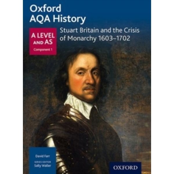 Oxford AQA History for A Level: Stuart Britain and the Crisis of Monarchy 1603-1702 by David Farr (Paperback, 2015)