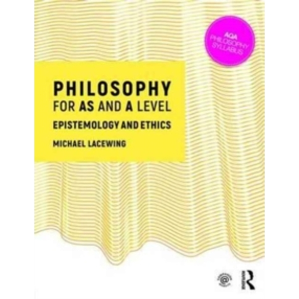 Philosophy for AS and A Level : Epistemology and Moral Philosophy