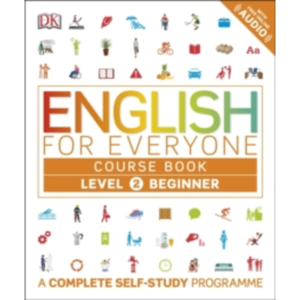 English for Everyone Course Book Level 2 Beginner: A Complete Self-Study Programme by DK (Paperback, 2016)